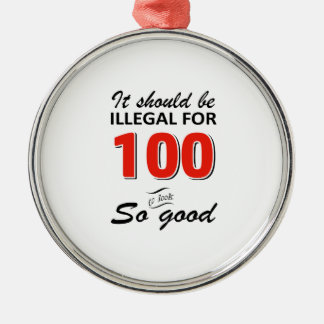 Funny 100th year old birthday designs metal ornament