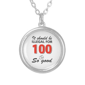 Funny 100th year old birthday designs silver plated necklace