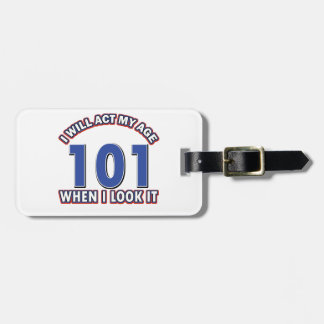 Funny 101 year old designs luggage tag
