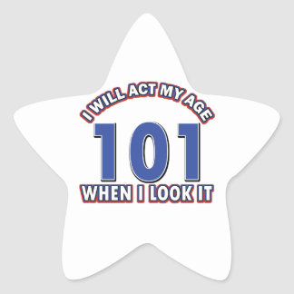 Funny 101 year old designs star sticker