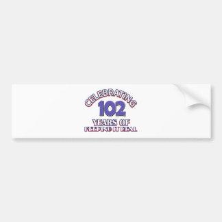 Funny 102ND birthday designs Bumper Sticker