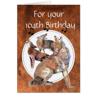 Funny  104th Birthday Howling Coyote Greeting Card