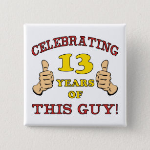Funny 13th Birthday For Boys Pinback Button