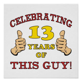 Funny 13th Birthday For Boys Poster