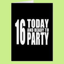 Funny 16th Birthdays : 16 Today and Ready to Party Card