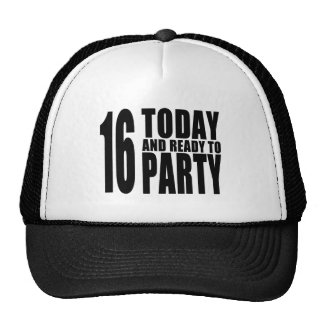 Funny 16th Birthdays : 16 Today and Ready to Party Hats