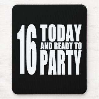 Funny 16th Birthdays : 16 Today and Ready to Party Mouse Pad