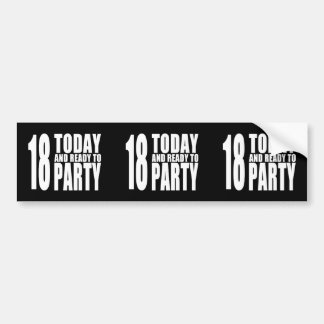 Funny 18th Birthdays : 18 Today and Ready to Party Bumper Sticker