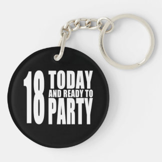 Funny 18th Birthdays : 18 Today and Ready to Party Keychain
