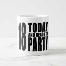 Funny 18th Birthdays : 18 Today and Ready to Party Large Coffee Mug