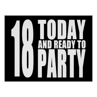 Funny 18th Birthdays : 18 Today and Ready to Party Poster