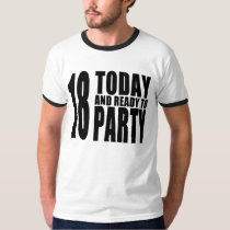 Funny 18th Birthdays : 18 Today and Ready to Party T-Shirt