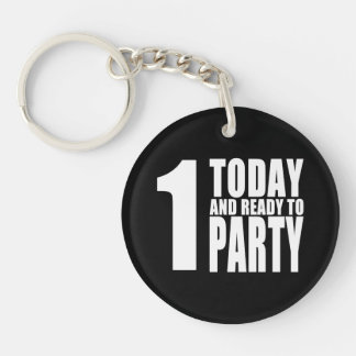 Funny 1st Birthdays : 1 Today and Ready to Party Single-Sided Round Acrylic Keychain