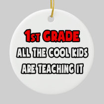 Funny 1st Grade Teacher Shirts and Gifts Ornament