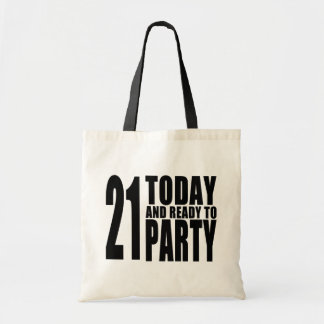 Funny 21st Birthdays : 21 Today and Ready to Party Bags