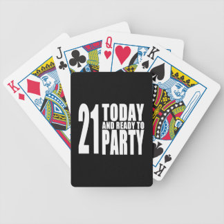 Funny 21st Birthdays : 21 Today and Ready to Party Bicycle Playing Cards