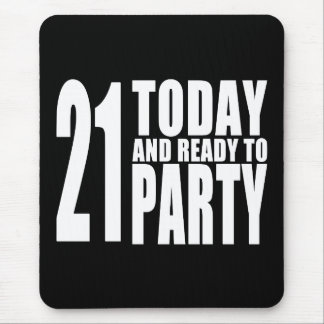 Funny 21st Birthdays : 21 Today and Ready to Party Mouse Pad