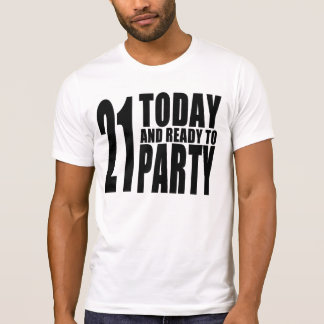 Funny 21st Birthdays : 21 Today and Ready to Party T-Shirt