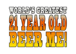 Funny 21st Birthdays Worlds Greatest 21 Year Old Card