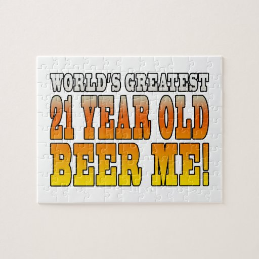 Funny 21st Birthdays : Worlds Greatest 21 Year Old Puzzles