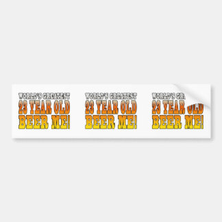 Funny 23rd Birthdays Worlds Greatest 23 Year Old Bumper Stickers