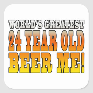 Funny 24th Birthdays : Worlds Greatest 24 Year Old Square Sticker