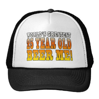 Funny 25th Birthdays Worlds Greatest 25 Year Old Hats