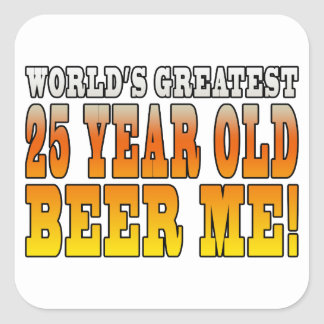 Funny 25th Birthdays : Worlds Greatest 25 Year Old Square Sticker
