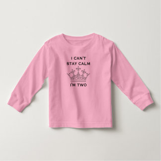 Funny 2nd Birthday I Can't Stay Calm I'm Two W01 Toddler T-shirt