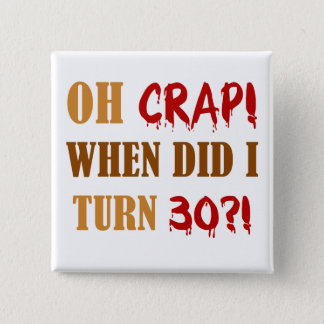 Funny 30th Birthday Gag Gift Button