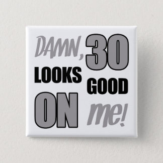 Funny 30th Birthday Gag Gift Pinback Button