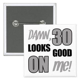 Funny 30th Birthday Gag Gift Pinback Button