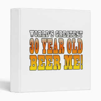 Funny 30th Birthdays : Worlds Greatest 30 Year Old 3 Ring Binder