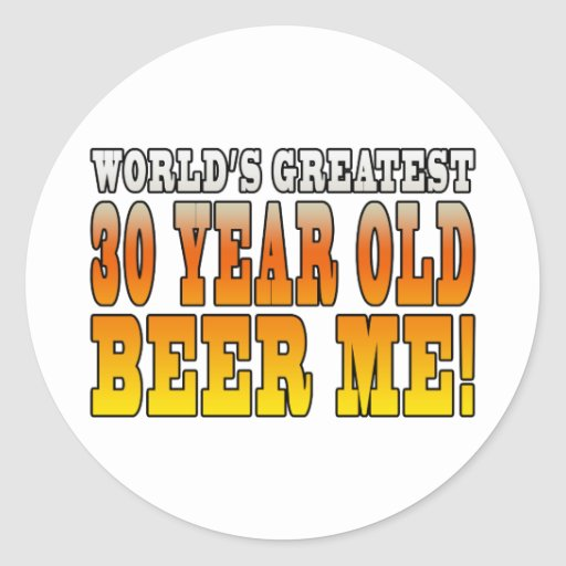 Funny 30th Birthdays : Worlds Greatest 30 Year Old Classic Round Sticker