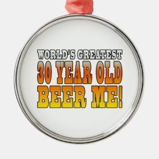 Funny 30th Birthdays : Worlds Greatest 30 Year Old Round Metal Christmas Ornament
