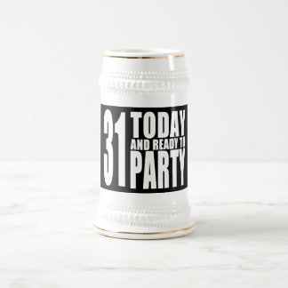 Funny 31st Birthdays : 31 Today and Ready to Party Beer Stein