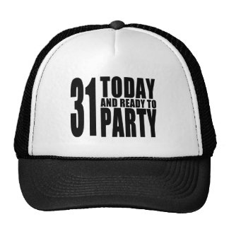 Funny 31st Birthdays : 31 Today and Ready to Party Trucker Hat