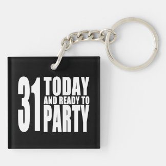 Funny 31st Birthdays : 31 Today and Ready to Party Keychain