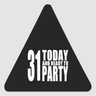 Funny 31st Birthdays : 31 Today and Ready to Party Triangle Sticker