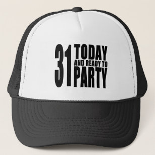 Funny 31st Birthdays 31 Today And Ready To Party Trucker Hat