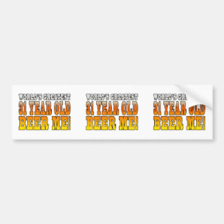 Funny 31st Birthdays : Worlds Greatest 31 Year Old Bumper Sticker
