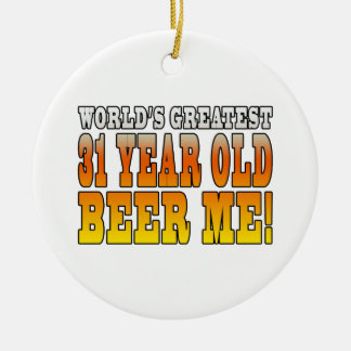 Funny 31st Birthdays : Worlds Greatest 31 Year Old Double-Sided Ceramic Round Christmas Ornament