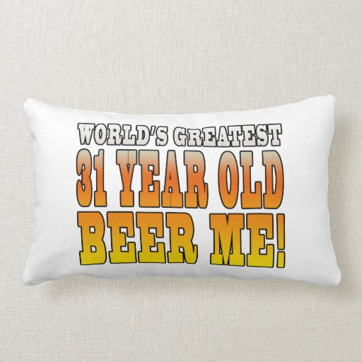Funny 31st Birthdays : Worlds Greatest 31 Year Old Throw Pillow