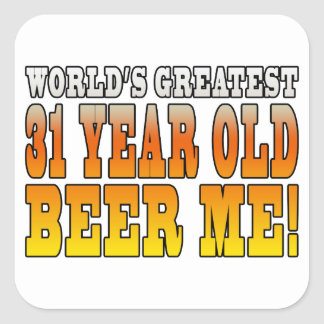 Funny 31st Birthdays : Worlds Greatest 31 Year Old Square Sticker