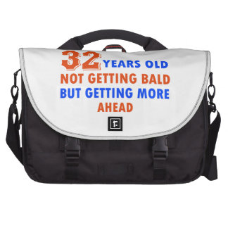 funny 32 years old birthday design bags for laptop