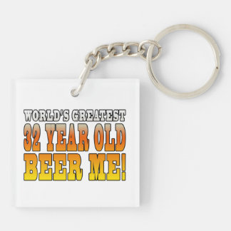Funny 32nd Birthdays : Worlds Greatest 32 Year Old Double-Sided Square Acrylic Keychain