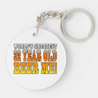 Funny 32nd Birthdays : Worlds Greatest 32 Year Old Double-Sided Round Acrylic Keychain