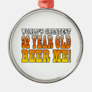 Funny 32nd Birthdays : Worlds Greatest 32 Year Old Round Metal Christmas Ornament