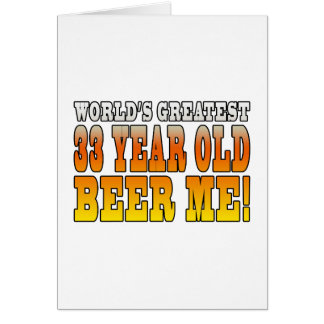 Funny 33rd Birthdays : Worlds Greatest 33 Year Old Card