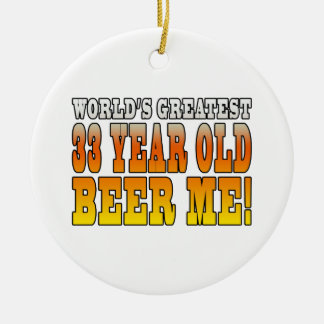 Funny 33rd Birthdays : Worlds Greatest 33 Year Old Double-Sided Ceramic Round Christmas Ornament